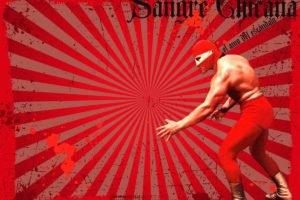 Sangre Chicana, Lucha Libre, Luchador