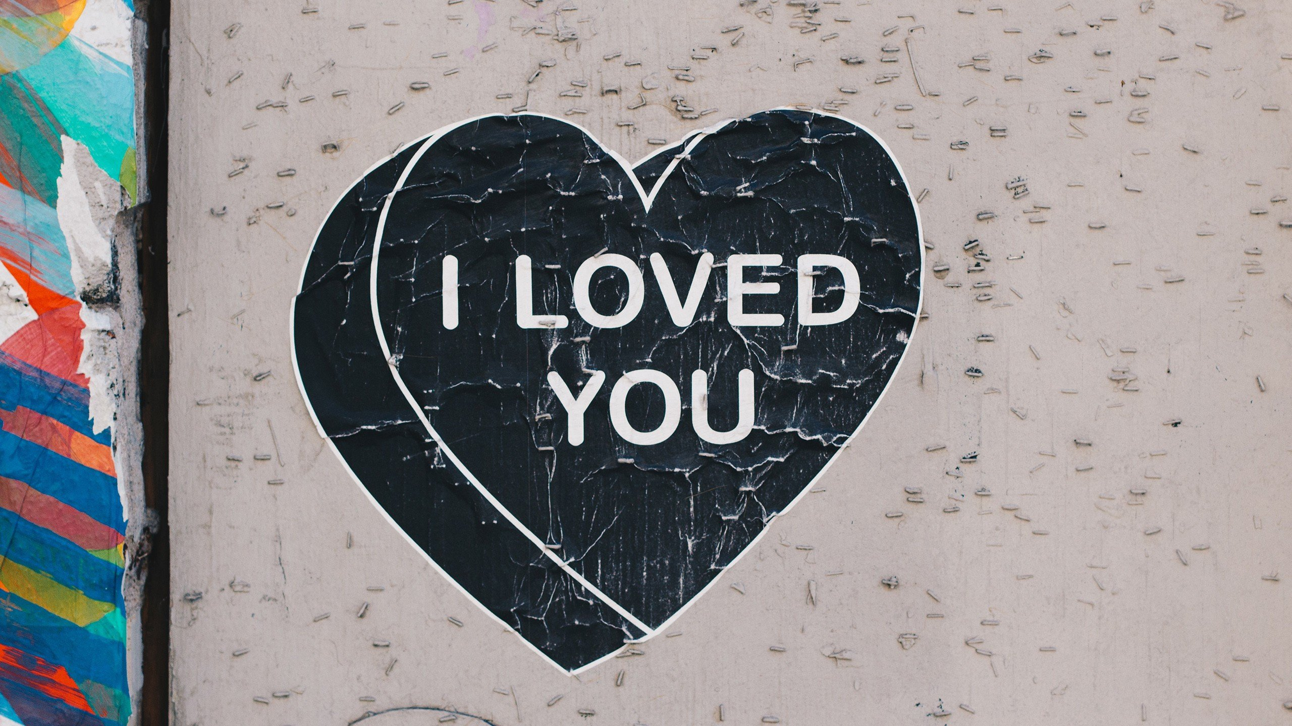 Graffiti street art i loved you hd wallpapers desktop and mobile images photos