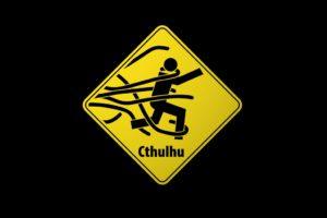 Cthulhu, Warning signs