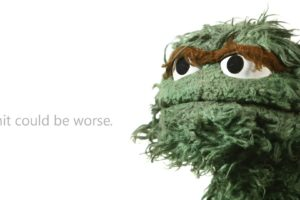 Oscar The Grouch, Quote, Sesame Street, Motivational, Humor